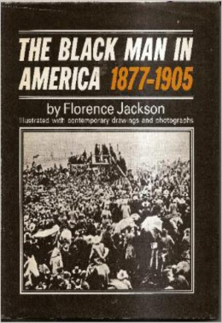 The Black man in America 1877 to 1905