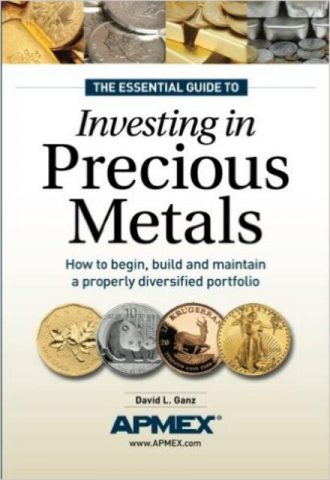 The Essential Guide to Investing in Precious Metals How to begin build and maintain a properly diversified portfolio