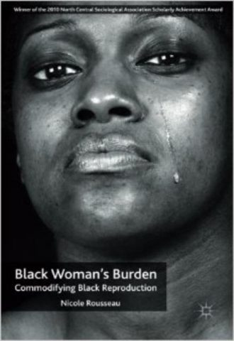Black Woman's Burden: Commodifying Black Reproduction