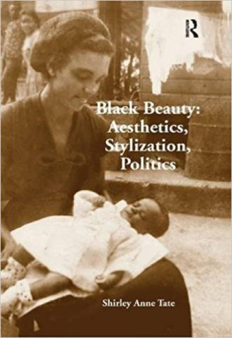 Black Beauty- Aesthetics, Stylization, Politics by Shirley Anne Tate_440x640