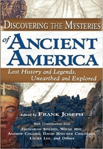 Discovering The Mysteries Of Ancient America Lost History And Legends, Unearthed And Explored_440x640