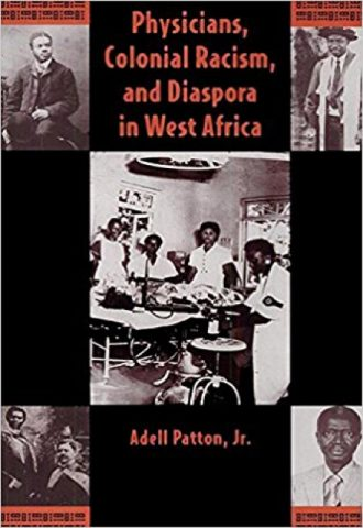 Physicians,Colonial Racism,Diaspora in West Africa_440x640
