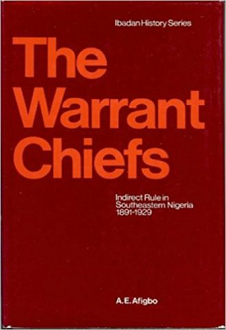 The Warrant Chiefs- indirect rule in southeastern Nigeria, 1891-1929_440x640