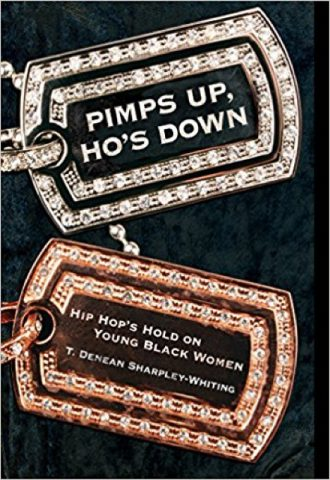 Pimps Up, Ho's Down Hip Hop's Hold on Young Black Women_440x640