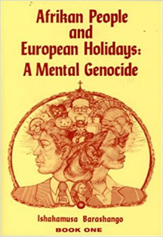 Afrikan People and the European Holidays-A Mental Genocide - Book 1_440x640