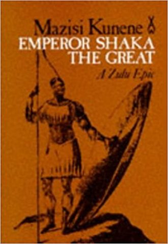 Emperor Shaka the Great by Kunene Mazisi_440x640
