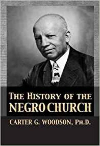 The History of the Negro Church by Carter G. Woodson_440x640