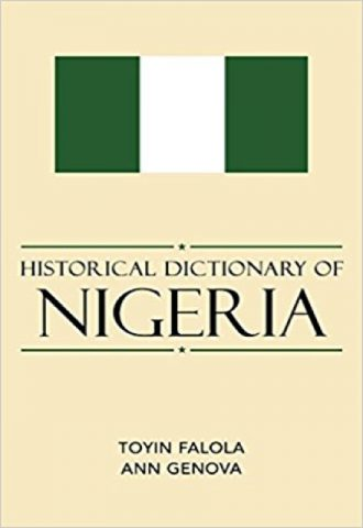 Historical Dictionary of Nigeria by Toyin Falola_440x640