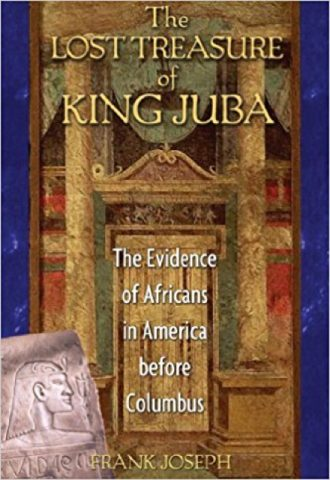 The Lost Treasure of King Juba- The Evidence of Africans in America before Columbus_440x640