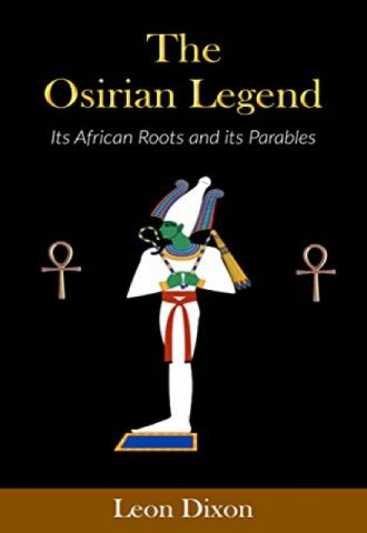 The Osirian Legend- Its African Roots and its Parables_440x640