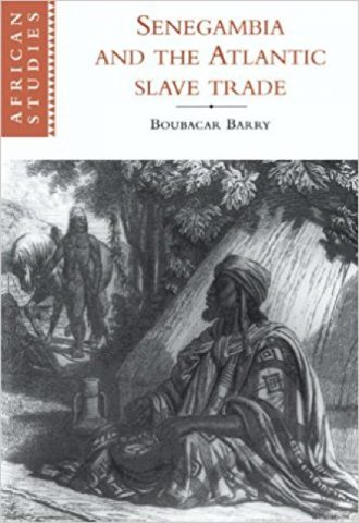 Senegambia and the Atlantic Slave Trade (African Studies) by Boubacar Barry_440x640