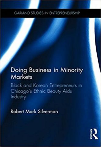 Doing Business in Minority Markets- Black and Korean Entrepreneurs in Chicago's Ethnic Beauty Aids Industry_440x640