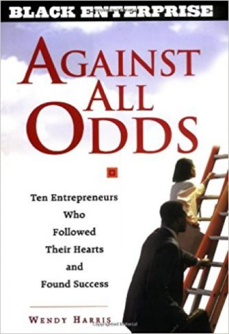 Against All Odds- Ten Entrepreneurs Who Followed Their Hearts and Found Success_440x640
