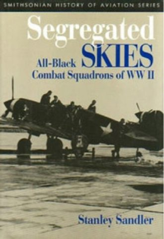 Segregated Skies- All-Black Combat Squadrons of WW II_440x640