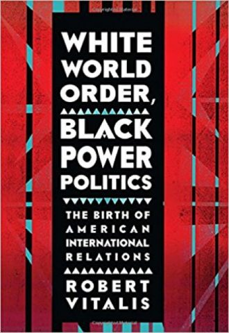 White World Order, Black Power Politics- The Birth of American International Relations_440x640