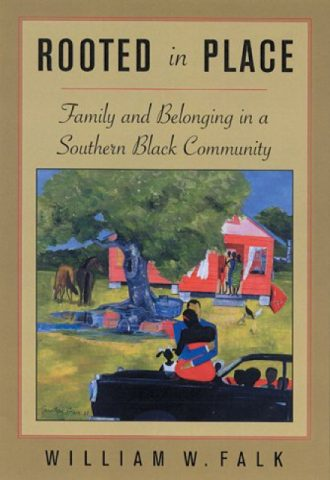 Rooted in Place- Family and Belongings in a Southern Black Community_440x640