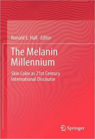 The Melanin Millennium- Skin Color as 21st Century International Discourse_440x640