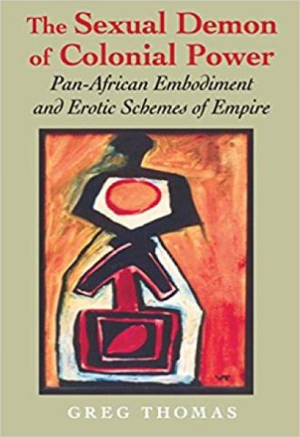 The Sexual Demon of Colonial Power - Pan-African Embodiment and Erotic Schemes of Empire _440x640