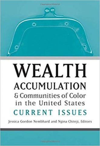 Wealth Accumulation and Communities of Color in the United States- Current Issues_440x640