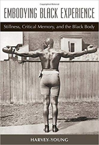 Embodying Black Experience Stillness, Critical Memory, and the Black Body_440X640