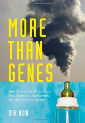 More Than Genes- What Science Can Tell Us About Toxic Chemicals, Development, and the Risk to Our Children_440x640