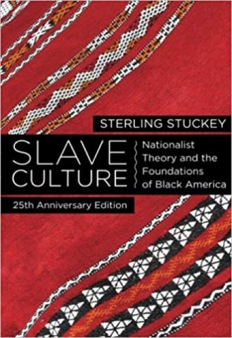 Slave Culture- Nationalist Theory and the Foundations of Black America_440x640
