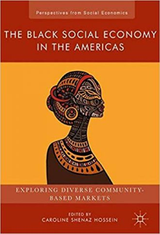The Black Social Economy in the Americas- Exploring Diverse Community-Based Markets_440x640