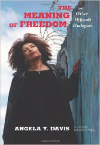 The Meaning of Freedom And Other Difficult Dialogues by Angela Y. Davis_440x640