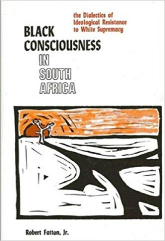 The Afrikan Library_ Black consciousness in South Africa- the dialectics of ideological resistance to white supremacy_440x640 - B Covers - 14581