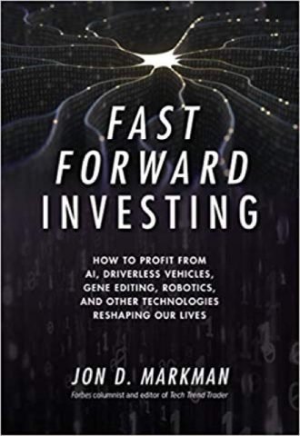 The Afrikan Library_Fast Forward Investing- How to Profit from AI, Driverless Vehicles, Gene Editing, Robotics, and Other Technologies Reshaping Our Lives_440x640 - F Covers - 15017