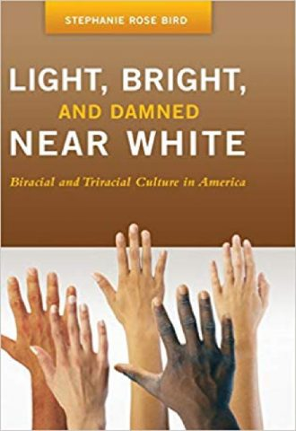 The Afrikan Library_Light, Bright, and Damned Near White- Biracial and Triracial Culture in America_440x640 - L Covers - 15147