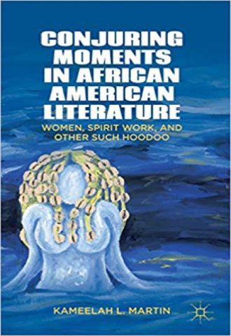 The Afrikan Library_Conjuring Moments in African American Literature- Women, Spirit Work, and Other Such Hoodoo_440x640 - C Covers - 17489