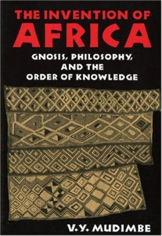 The Afrikan Library_The Invention of Africa- Gnosis, Philosophy, and the Order of Knowledge _440x640 - I Covers - 17492