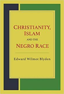 The Afrikan Library_Christianity, Islam and the Negro Race_440x640 - C Covers - 17664